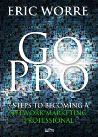 Go Pro by Eric Worre: Book Summary & Review in PDF