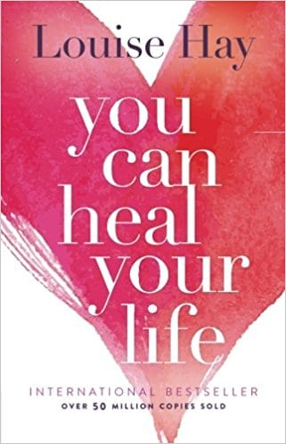 You Can Heal Your Life By Louise Hay Book Summary In Pdf