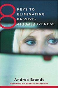 eight keys to eliminating passive aggressivness