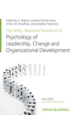 The Wiley-Blackwell Handbook of the Psychology of Leadership, Change, and Organizational Development cover