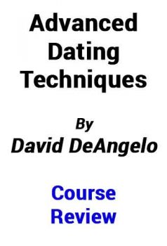advanced dating techniques DeAngelo