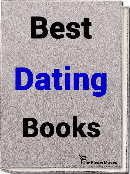 TOP 10 Best Dating Books for Guys + FREE Summaries | Power Moves