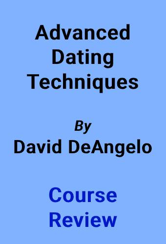 advanced dating techniques review