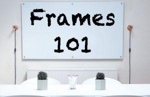 Frame Control 101: Understanding & Controlling Frames