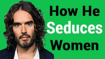 russel brand seduction techniques