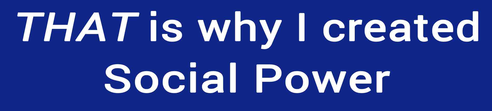 social power WHY