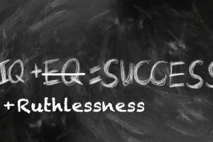 iq + ruthlnessness = success