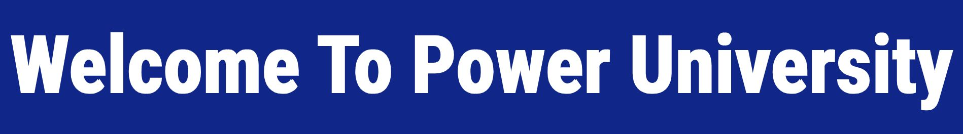 welcome to power university banner text